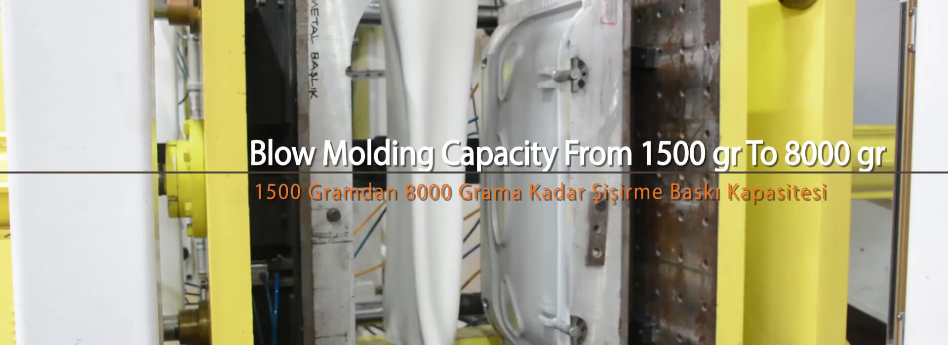 Blow Molding Capacity from 1500 gr to 8000 gr